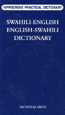 Swahili-English, English-Swahili Practical Dictionary By Awde, Nicholas