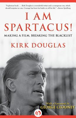 I Am Spartacus! By Douglas, Kirk