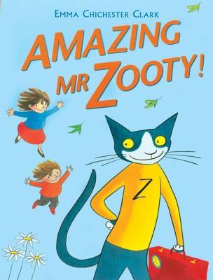 Amazing Mr. Zooty! By Chichester Clark, Emma